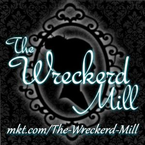 The Wreckered Mill